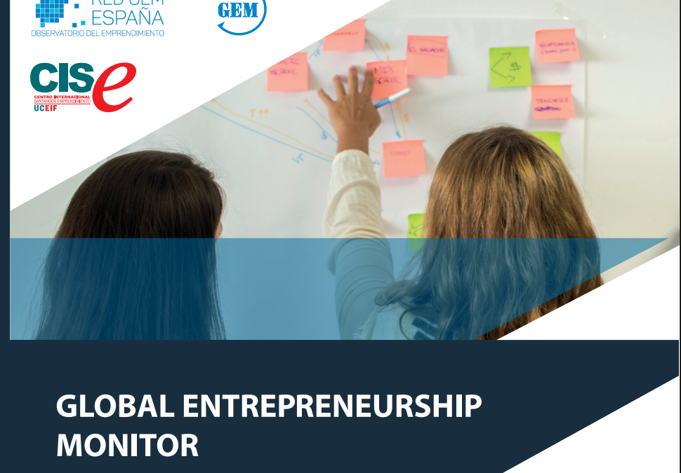 Informe especial Global Entrepreneurship Monitor (GEM)